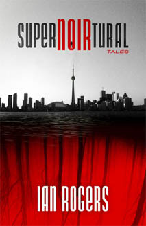 Cover photo for SuperNOIRtural Tales courtesy of the author