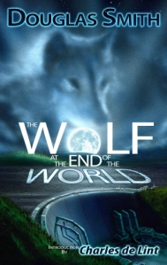 Cover photo for The Wolf at the End of the World courtesy of Douglas Smith