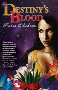 Cover for Marie Bilodeau's Destiny's Blood courtesy of http://mariebilodeau.blogspot.ca/p/destinys-blood.html