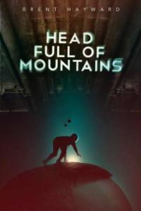 Cover Photo of Head Full of Mountains courtesy of ChiZine Publications
